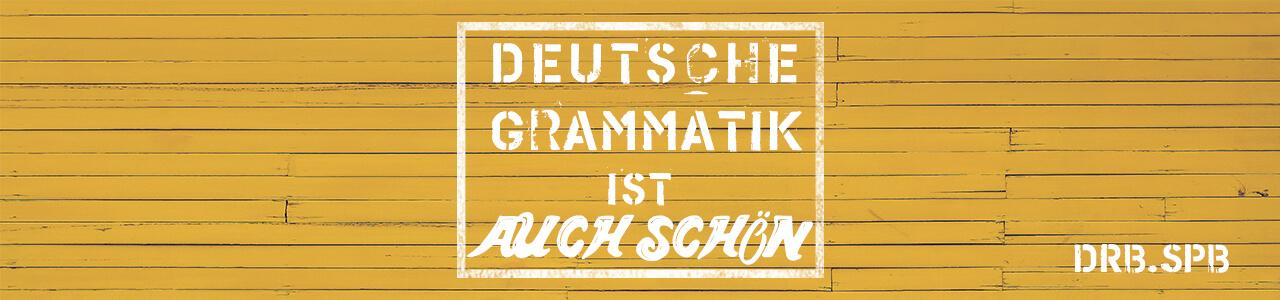 Deutsche Grammatik mit drb.